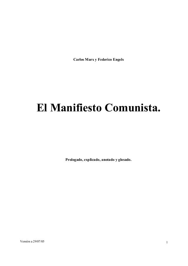 Carlos Marx y Federico Engels  El Manifiesto Comunista.  Prologado, explicado, anotado y glosado.  Versión a 29/07/05 1