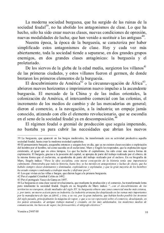 La moderna sociedad burguesa, que ha surgido de las ruinas de la  sociedad feudal39, no ha abolido los antagonismos de cla...