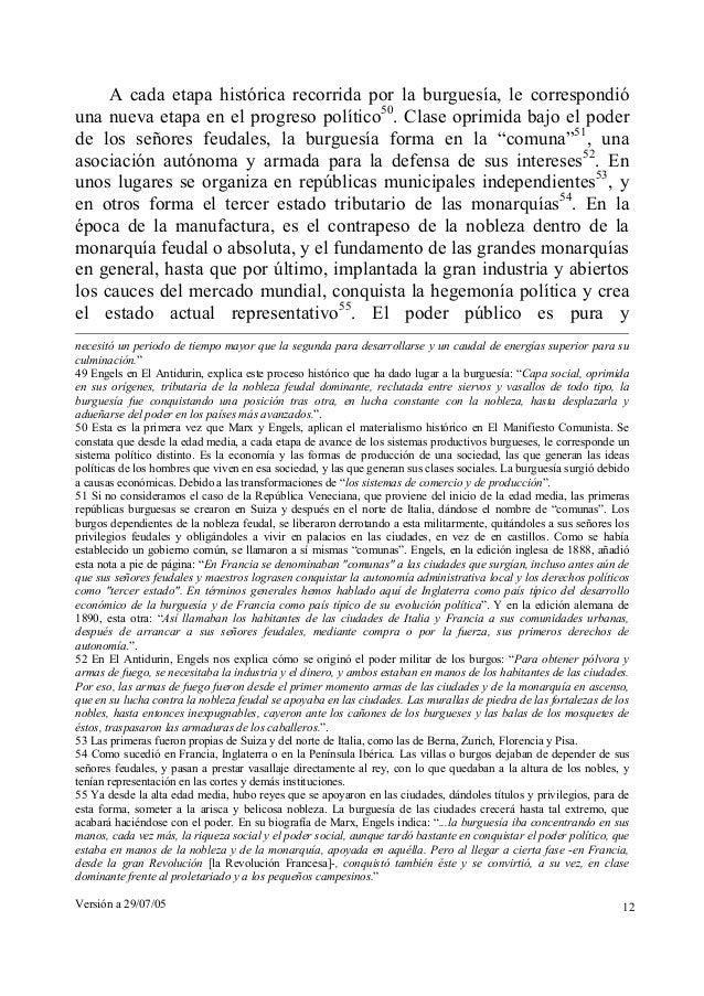 A cada etapa histórica recorrida por la burguesía, le correspondió  una nueva etapa en el progreso político50. Clase oprim...