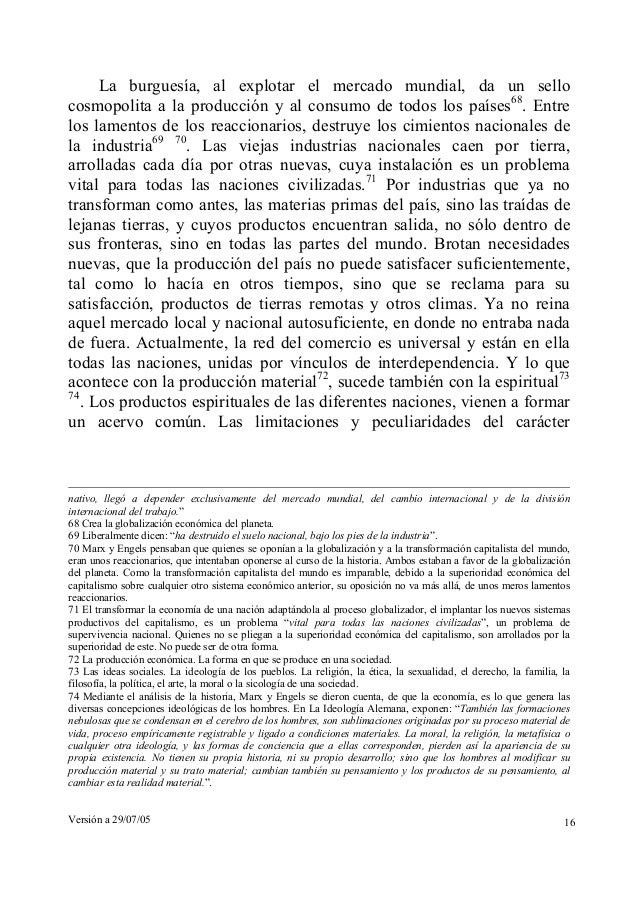 La burguesía, al explotar el mercado mundial, da un sello  cosmopolita a la producción y al consumo de todos los países68....