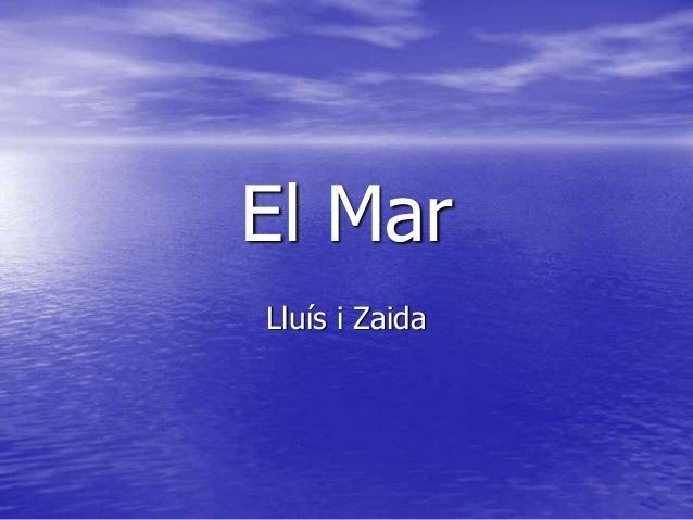El Mar Lluís i Zaida
