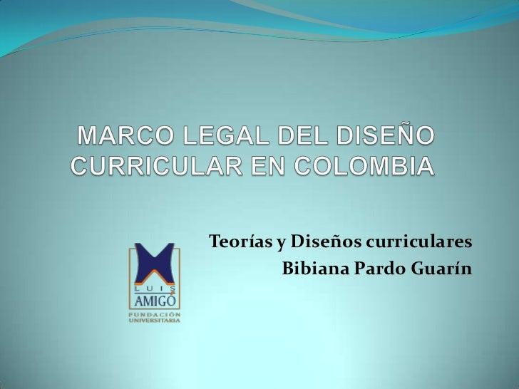 Teorías y Diseños curriculares         Bibiana Pardo Guarín