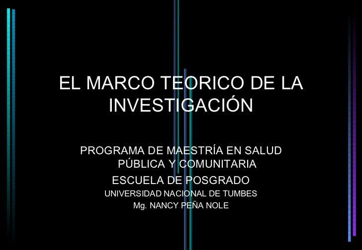 EL MARCO TEORICO DE LA     INVESTIGACIÓN PROGRAMA DE MAESTRÍA EN SALUD      PÚBLICA Y COMUNITARIA     ESCUELA DE POSGRADO ...