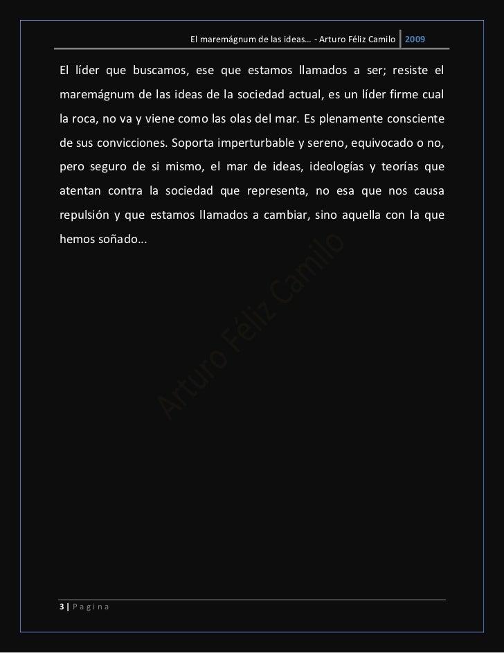 El maremágnum de las ideas… - Arturo Féliz Camilo 2009El líder que buscamos, ese que estamos llamados a ser; resiste elmar...