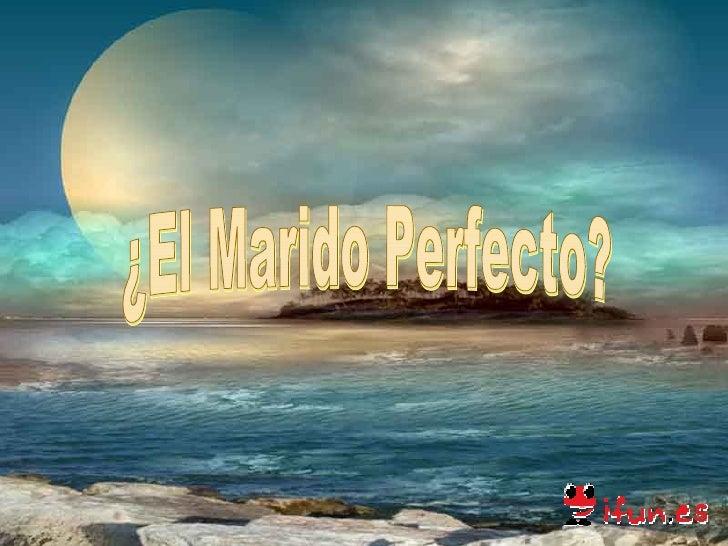 ¿El Marido Perfecto?
