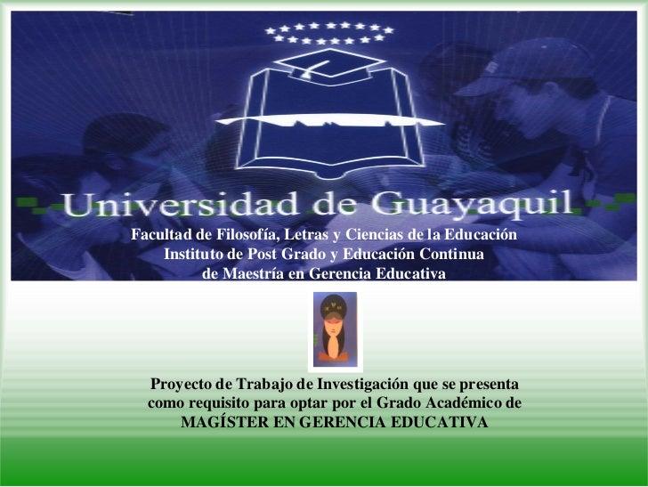 Facultad de Filosofía, Letras y Ciencias de la Educación     Instituto de Post Grado y Educación Continua           de Mae...