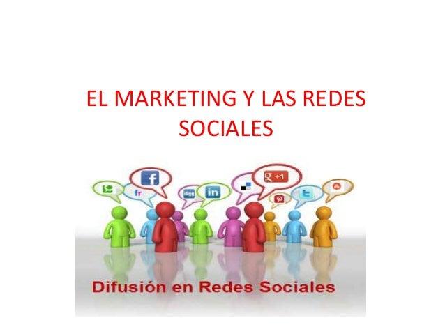 EL MARKETING Y LAS REDES       SOCIALES