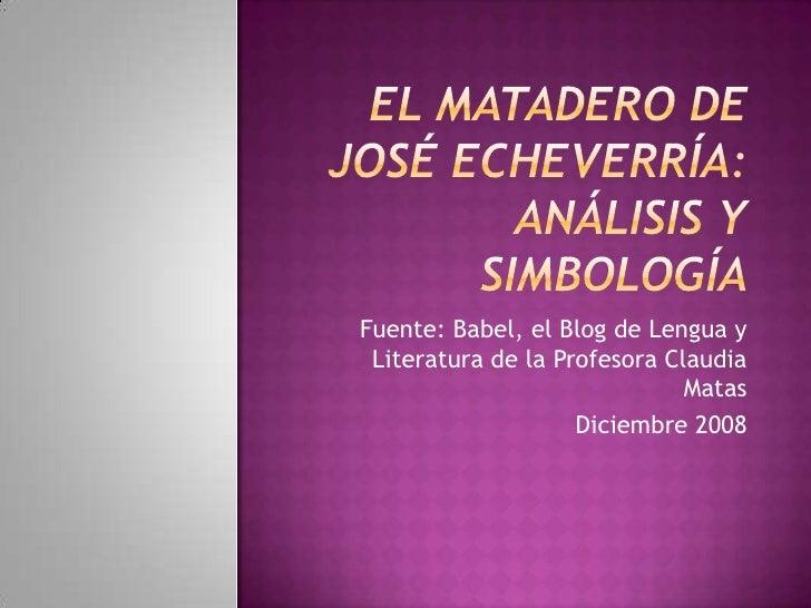 El matadero de José Echeverría: Análisis y simbología<br />Fuente: Babel, el Blog de Lengua y Literatura de la Profesora C...