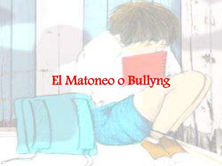 El Matoneo o Bullyng