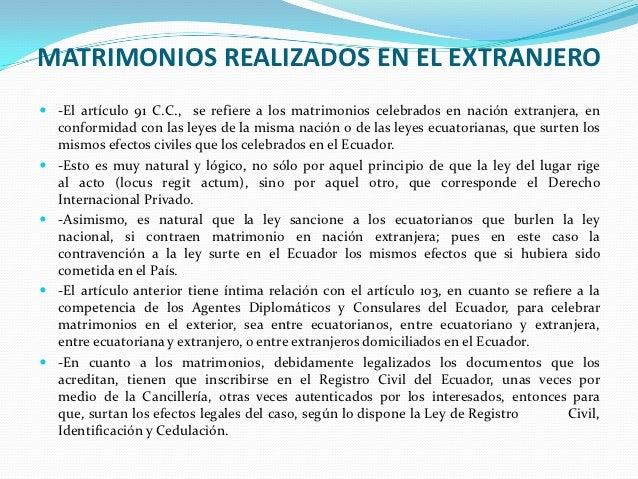 MATRIMONIOS REALIZADOS EN EL EXTRANJERO -El artículo 91 C.C., se refiere a los matrimonios celebrados en nación extranjer...