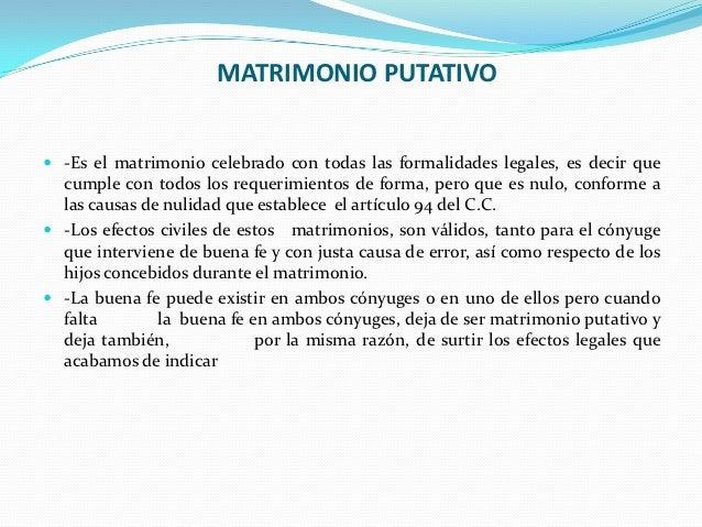 MATRIMONIO PUTATIVO -Es el matrimonio celebrado con todas las formalidades legales, es decir que  cumple con todos los re...