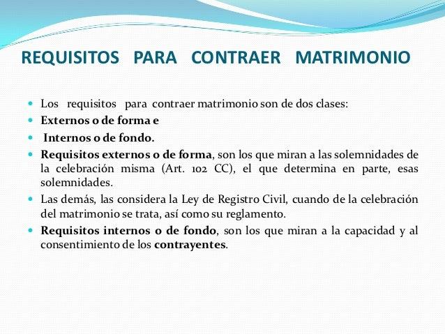 REQUISITOS PARA CONTRAER MATRIMONIO Los requisitos para contraer matrimonio son de dos clases: Externos o de forma e In...