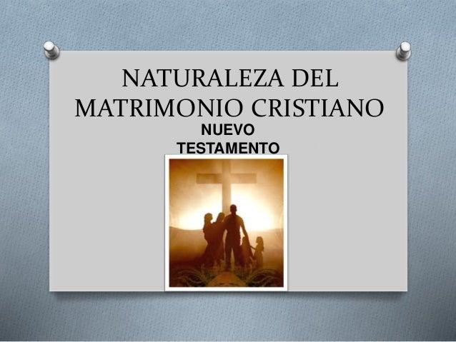 NATURALEZA DEL MATRIMONIO CRISTIANO NUEVO TESTAMENTO
