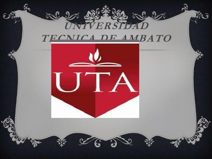 UNIVERSIDADTECNICA DE AMBATO