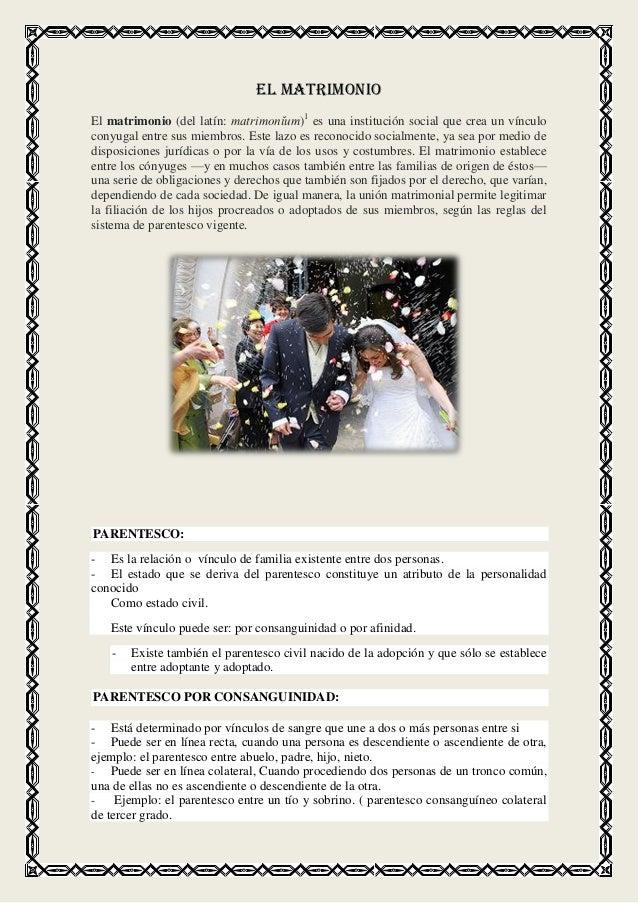 EL MATRIMONIOEl matrimonio (del latín: matrimonĭum)1 es una institución social que crea un vínculoconyugal entre sus miemb...