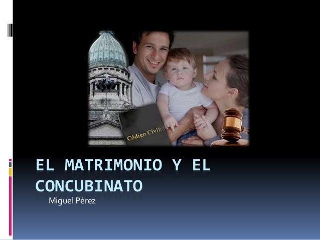 Matrimonio Y Concubinato : El matrimonio y concubinato