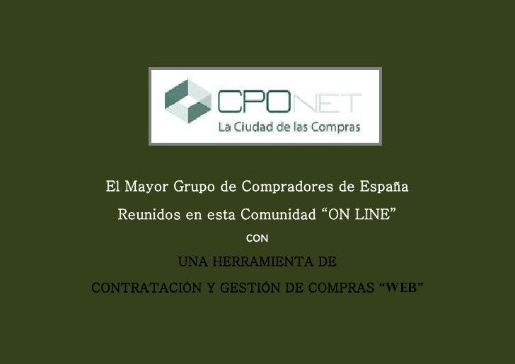 """El Mayor Grupo de Compradores de España   Reunidos en esta Comunidad """"ON LINE""""                   CON          UNA HERRAMIE..."""