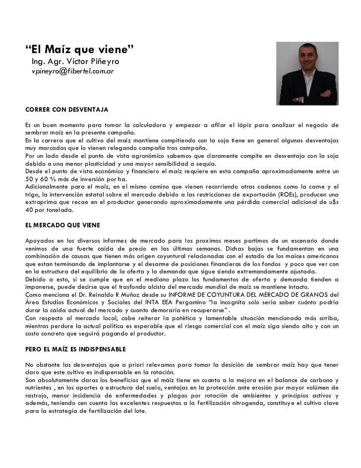 """""""El Maíz que viene""""  Ing. Agr. Víctor Piñeyro  vpineyro@fibertel.com.arCORRER CON DESVENTAJAEs un buen momento para tomar ..."""