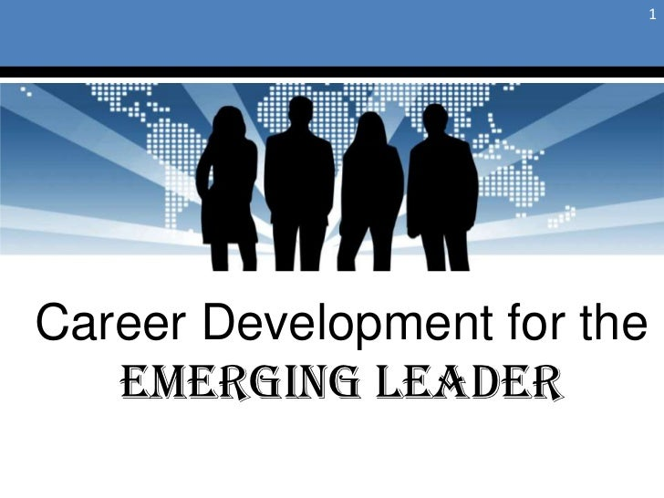 1<br />Career Development for the<br />Emerging Leader<br />