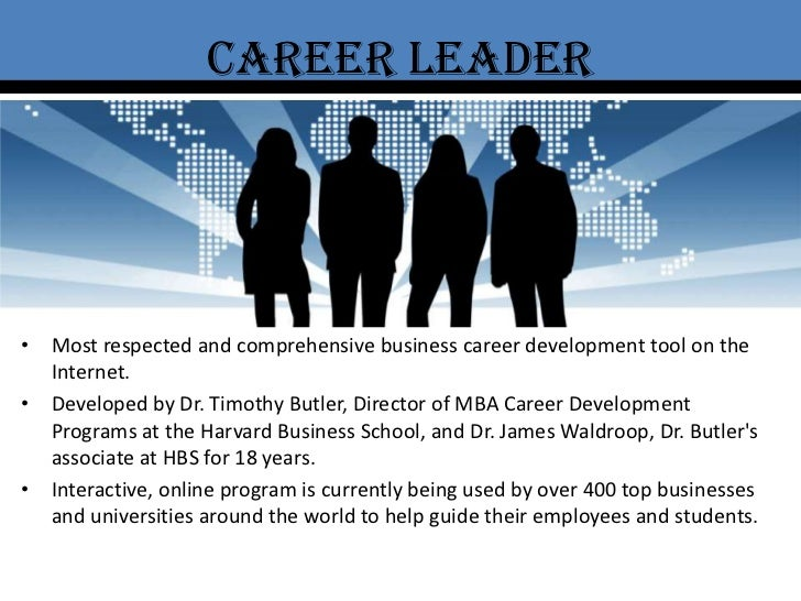 Career Leader<br />Most respected and comprehensive business career development tool on the Internet.<br />Developed by Dr...