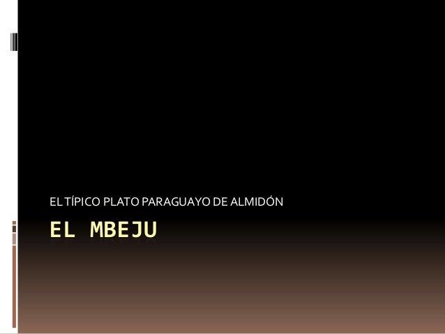 EL MBEJUELTÍPICO PLATO PARAGUAYO DEALMIDÓN