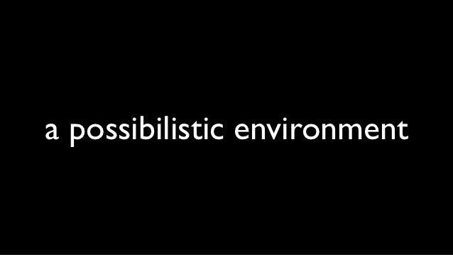 a possibilistic environment