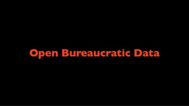 Open Bureaucratic Data
