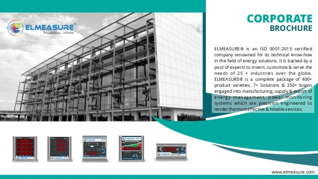CORPORATE BROCHURE ELMEASURE® is an ISO 9001:2015 certified company renowned for its technical know-how in the field of ener...
