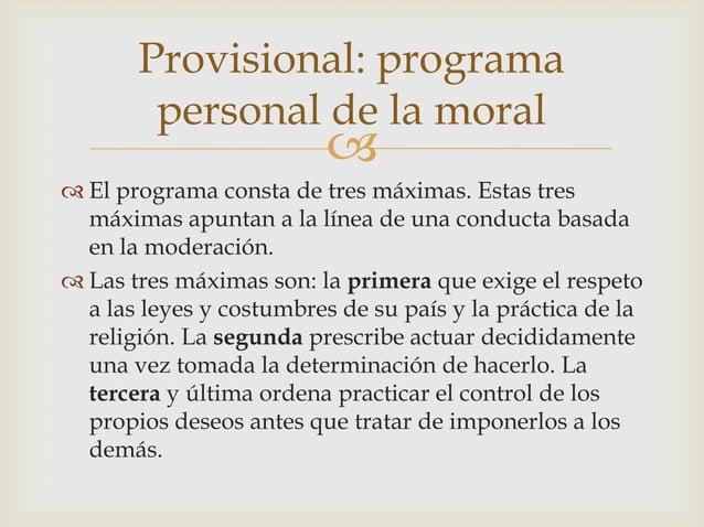 Provisional: programa        personal de la moral                           El programa consta de tres máximas. Estas tr...