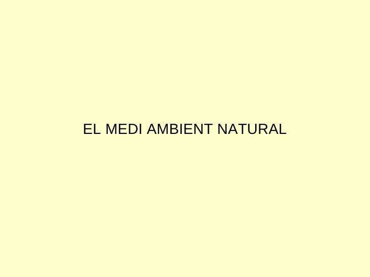 EL MEDI AMBIENT NATURAL