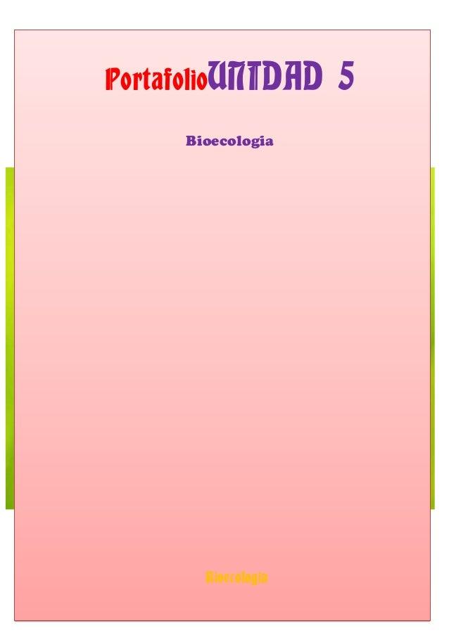 PortafolioUNIDAD 5 Bioecologia Bioecologia