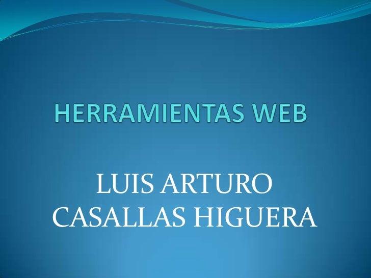 LUIS ARTUROCASALLAS HIGUERA