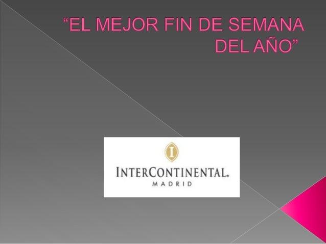 EL MEJOR FIN DE SEMANA DEL AÑO EN INTERCONTINENTAL MADRID