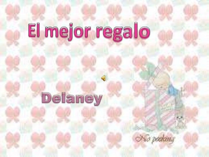 El mejorregalo<br />Delaney <br />