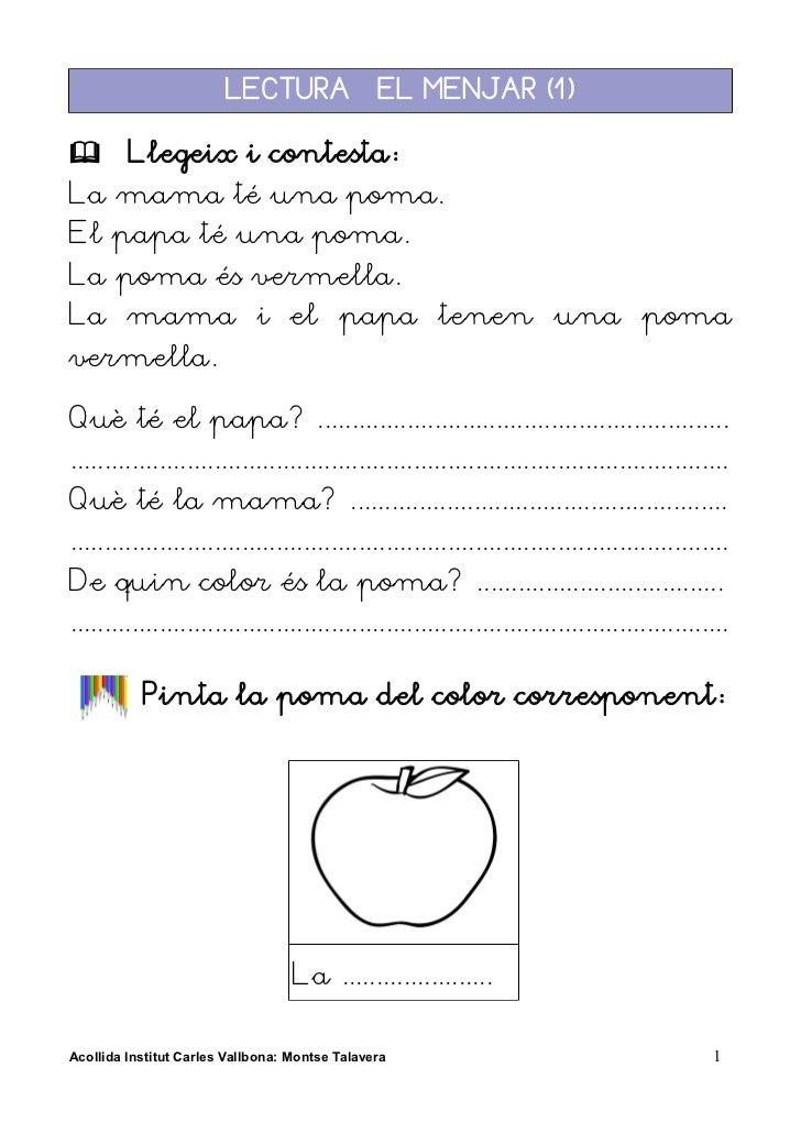 LECTURA – EL MENJAR (1)        Llegeix i contesta:La mama té una poma.El papa té una poma.La poma és vermella.La mama i e...