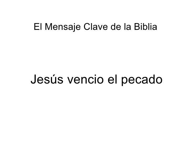 El Mensaje Clave de la BibliaJesús vencio el pecado