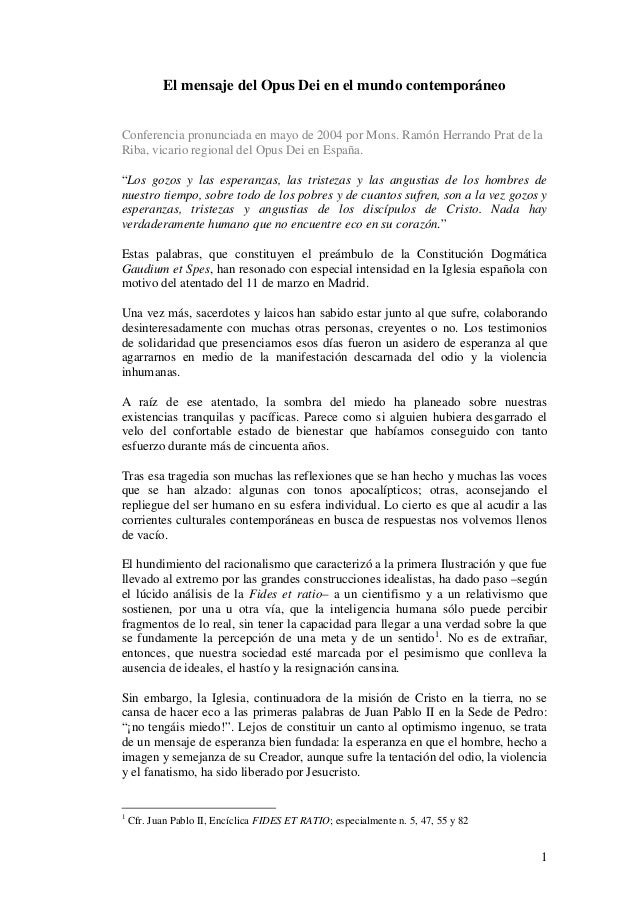 1 El mensaje del Opus Dei en el mundo contemporáneo Conferencia pronunciada en mayo de 2004 por Mons. Ramón Herrando Prat ...