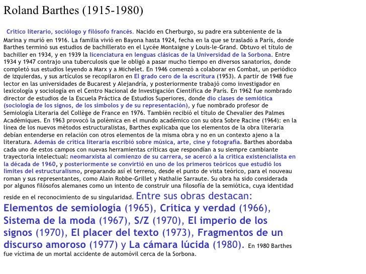 Roland Barthes (1915-1980) Crítico literario, sociólogo y filósofo francés .  Nacido en Cherburgo, su padre era subtenient...