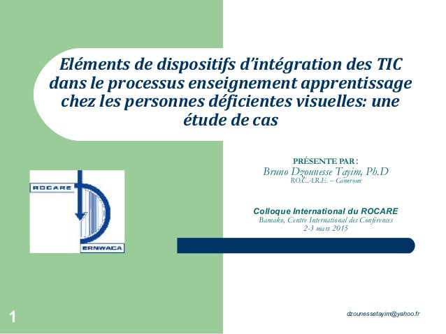 PRÉSENTE PAR : Bruno Dzounesse Tayim, Ph.D RO.C.A.R.E. – Cameroun Colloque International du ROCARE Bamako, Centre Internat...