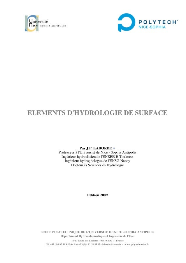 ELEMENTS D'HYDROLOGIE DE SURFACE Par J.P. LABORDE Professeur à l'Université de Nice - Sophia Antipolis Ingénieur hydraulic...
