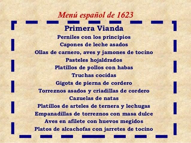 Menú español de 1623          Primera Vianda         Perniles con los principios          Capones de leche asadosOllas de ...
