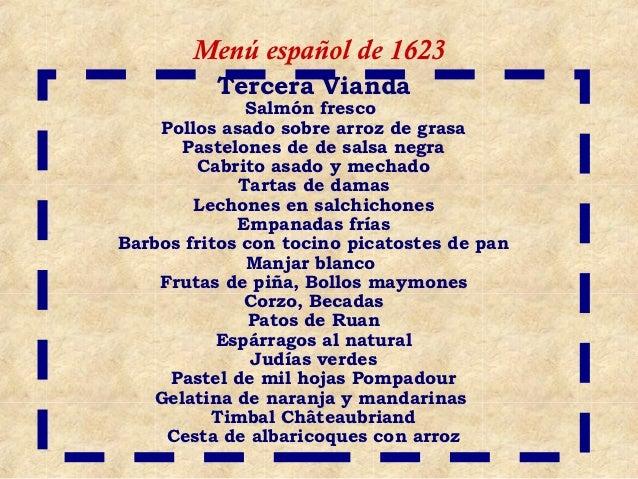 Menú español de 1623          Tercera Vianda              Salmón fresco    Pollos asado sobre arroz de grasa      Pastelon...