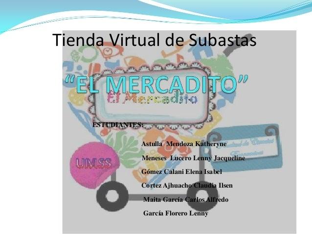 ESTUDIANTES:Astulla Mendoza KatheryneMeneses Lucero Lenny JacquelineGómez Calani Elena IsabelCortez Ajhuacho Claudia Ilsen...