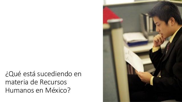 ¿Qué está sucediendo en materia de Recursos Humanos en México?