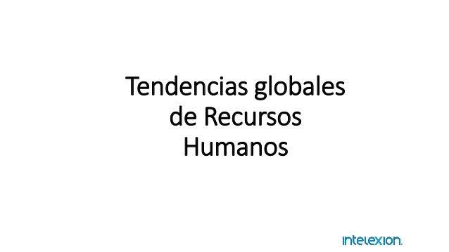 Tendencias globales de Recursos Humanos