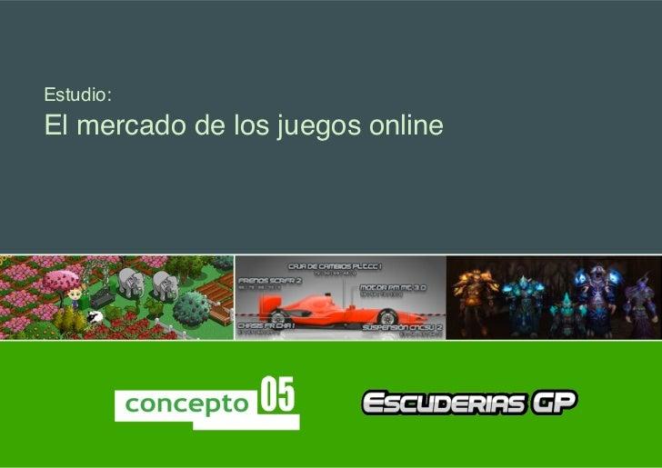 Estudio:El mercado de los juegos online