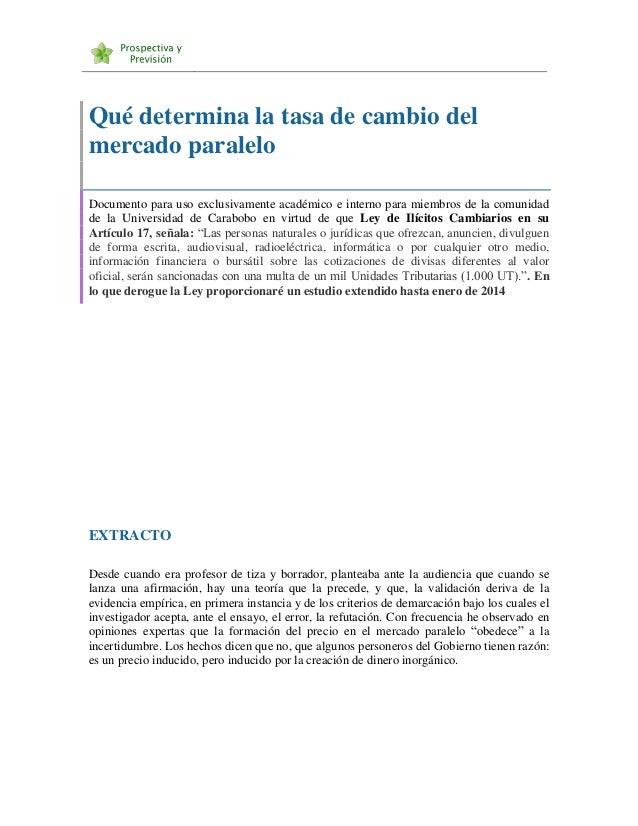 Qué determina la tasa de cambio del mercado paralelo Documento para uso exclusivamente académico e interno para miembros d...