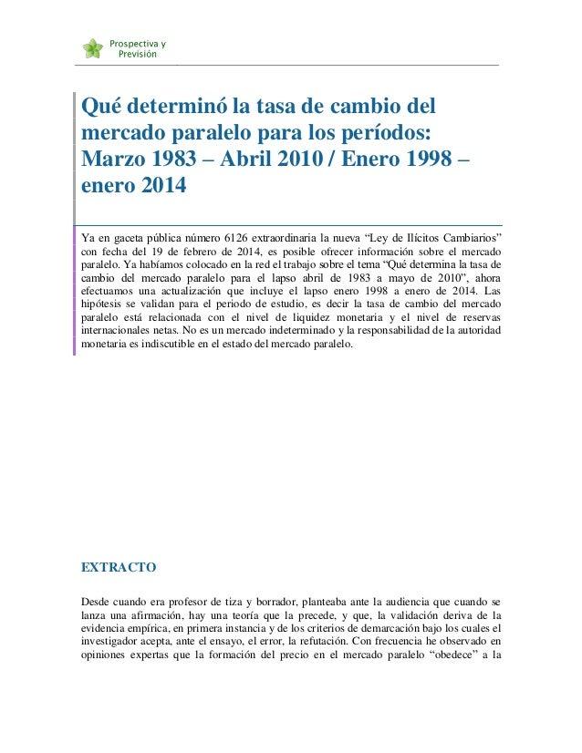 Qué determinó la tasa de cambio del mercado paralelo para los períodos: Marzo 1983 – Abril 2010 / Enero 1998 – enero 2014 ...