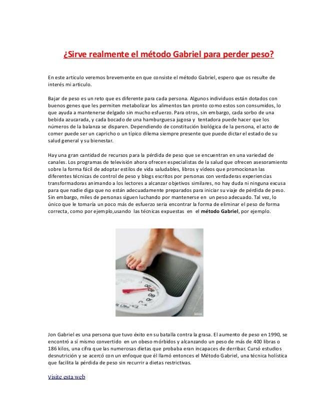 ¿Sirve realmente el método Gabriel para perder peso?En este articulo veremos brevemente en que consiste el método Gabriel,...