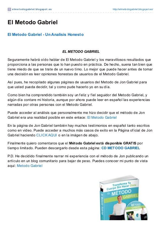 elmet odogabriel.blogspot .es http://elmetodogabriel.blogspot.es/El Metodo GabrielEl Metodo Gabriel - Un Analisis HonestoE...